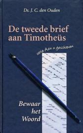 OUDEN, J.C. den - De tweede brief aan Timotheüs - bewaar het Woord