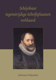 POLYANDER, Johannes - Schijnbaar tegenstrijdige Schriftuurplaatsen verklaard
