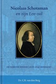 BERG, C.R. van den - Nicolaas Schotsman en zijn Eere-zuil