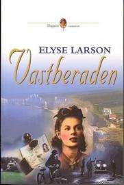 LARSON, Elyse -  Vastberaden