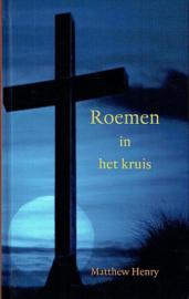 HENRY, Matthew  - Roemen in het kruis
