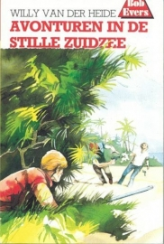 HEIDE, Willy van der - Bob Evers 01 - Avonturen in de Stille Zuidzee