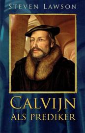 LAWSON, Steven - Calvijn als prediker