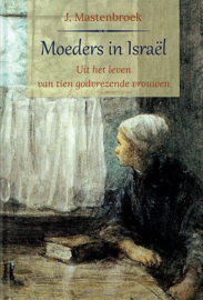 MASTENBROEK, J. - Moeders in Israel