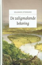 STODDARD, Solomon - De zaligmakende bekering