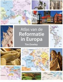 DOWLEY, Tim - Atlas van de Reformatie in Europa