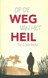 AMSTEL, J. van - Op de weg van het heil