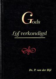 BIJL, P. van der - Gods lof verkondigd