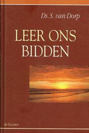 DORP, S. van - Leer ons bidden