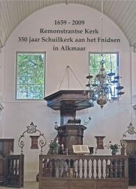 COSSEE, Eric e.a. - 1659-2009 Remonstrantse Kerk - 250 jaar schuilkerk aan het Fnidsen in Alkmaar