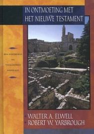 ELWELL, Walter A.  e.a. - In ontmoeting met het Nieuwe Testament