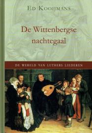 KOOIJMANS, Ed - De Wittenbergse nachtegaal