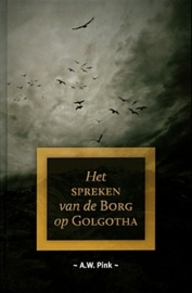 PINK, A.W. - Het spreken van de Borg op Golgotha