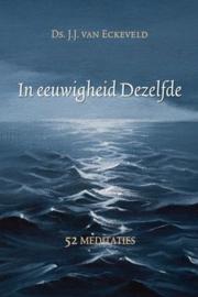 ECKEVELD, J.J. van - In eeuwigheid Dezelfde