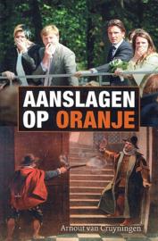 CRUYNINGEN, Arnout van - Aanslagen op Oranje