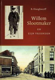 HOOGHWERFF, B. - Willem Slootmaker en zijn vrienden