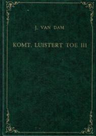 DAM, J. van - Komt luistert toe - deel 3
