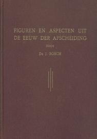 BOSCH, J. - Figuren en aspecten uit de eeuw der Afscheiding