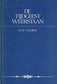 AALDERS, W.J. - De tijdgeest weerstaan