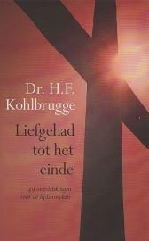 KOHLBRUGGE, H.F. - Liefgehad tot het einde