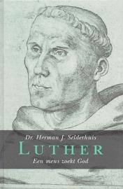 SELDERHUIS, H.J. - Luther - Een mens zoekt God