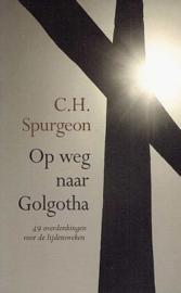 SPURGEON, C.H. - Op weg naar Golgotha