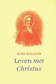 WINSLOW, Mary - Leven met Christus