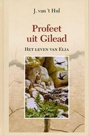 HUL, J. van 't - Profeet uit Gilead