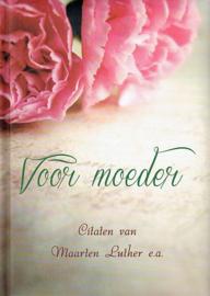 LUTHER, Maarten e.a. - Voor moeder - citaten