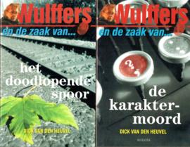 HEUVEL, Dick van den - Wulffers en de zaak van... het doodlopende spoor + de karaktermoord