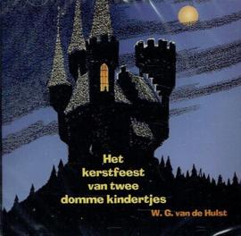 HULST, W.G. van de - Het kerstfeest van twee domme kindertjes - Luisterboek/CD
