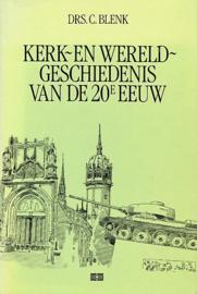 BLENK, C. - Kerk- en wereldgeschiedenis van de 20e eeuw