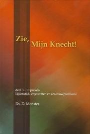 MONSTER, D. - Zie, Mijn Knecht - deel 3