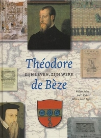 BALKE, W. e.a. - Théodore de Bèze, zijn leven zijn werk
