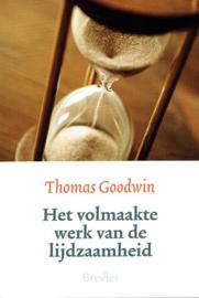 GOODWIN, Thomas - Het volmaakte werk van de lijdzaamheid