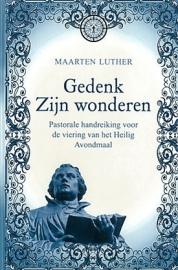 LUTHER, M. - Gedenk Zijn wonderen