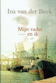 BEEK, Ina van der - Mijn vader en ik