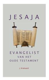 KRIEKAARD, J. - Jesaja evangelist van het Oude Testament