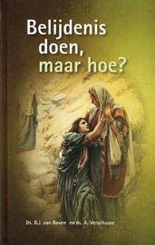 BOVEN, B.J. van & VERSCHUURE, A. - Belijdenis doen maar hoe?