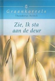AVINCK, Theodorus - Zie, Ik sta aan de deur - Graankorrels deel 10