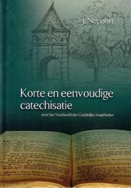 NUPOORT, Jan - Korte en eenvoudige catechisatie