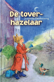 DONKERSTEEG, Jeanette - De toverhazelaar