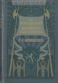 ANDRIESSEN, P.J. - De schildknaap van Gijsbrecht van Aemstel