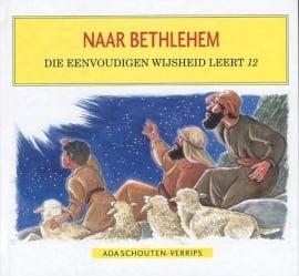 SCHOUTEN-VERRIPS, Ada - Naar Bethlehem - deel 12