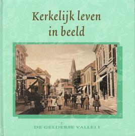 BEL, A. e.a. - Kerkelijk leven in beeld - De Gelderse Vallei 1-2