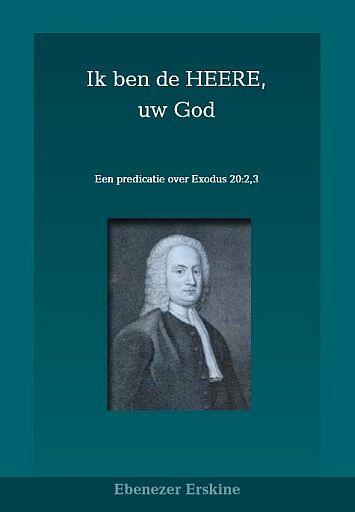 ERSKINE, Ebenezer - Ik ben de HEERE, uw God (licht beschadigd)