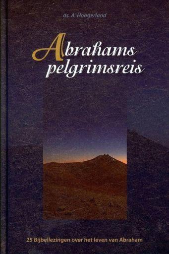 HOOGERLAND, A. - Abrahams pelgrimsreis