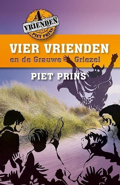 PRINS, Piet - Vier vrienden en de Grauwe Griezel