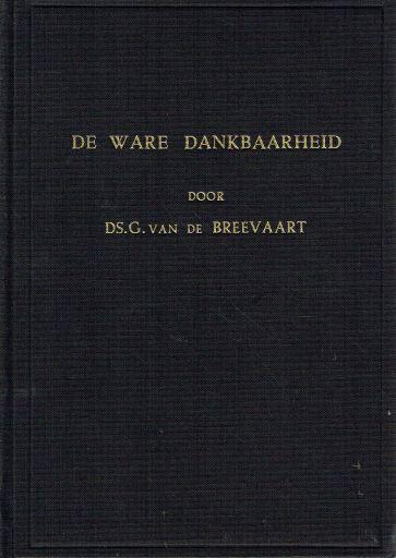 BREEVAART, G. van de - De ware dankbaarheid