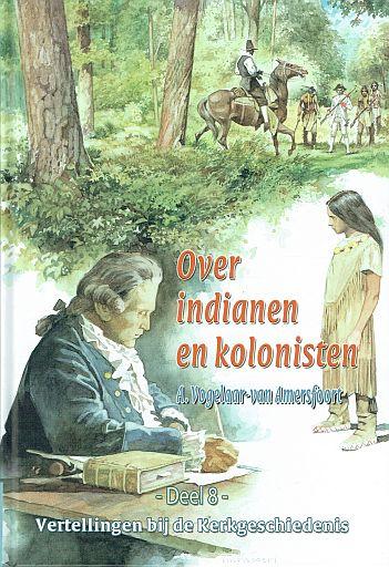 VOGELAAR-van AMERSFOORT, A. - Over indianen en kolonisten